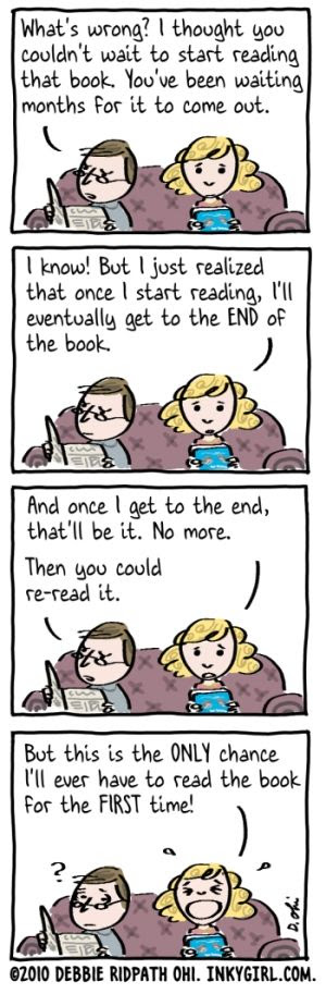 Oh thank goodness it's not just me! Mjc There's nothing like reading a book for the first time.