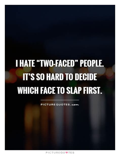 Hate 2 Faced People Quotes