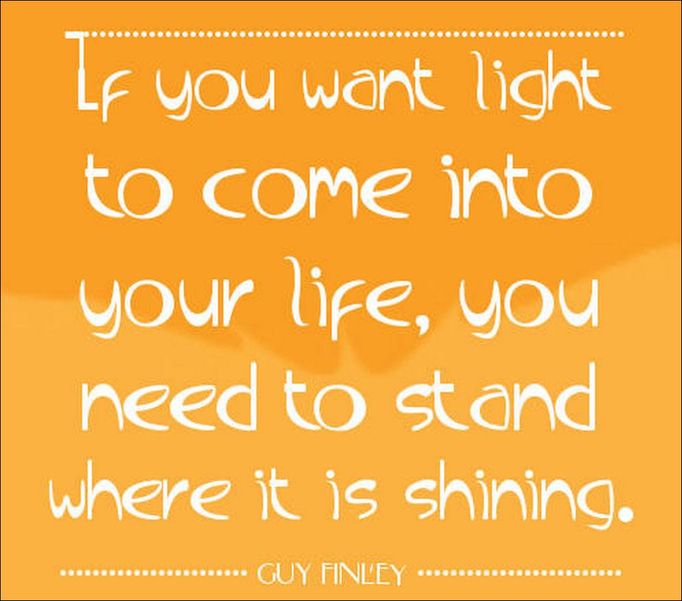 Quotes About Shine Your Life 59 Quotes