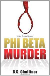 Phi Beta Murder by C. S. Challinor