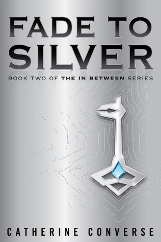Fade To Silver (The In Between, #2)