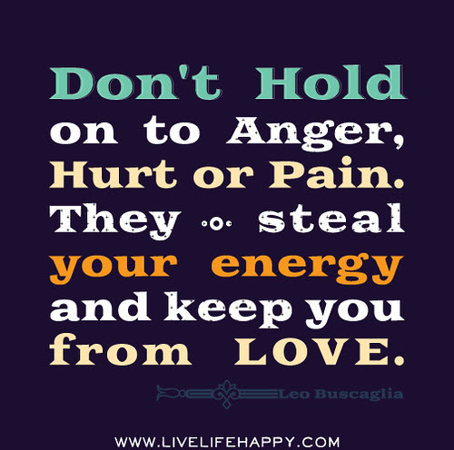 Dont Hold On To Anger Live Life Happy