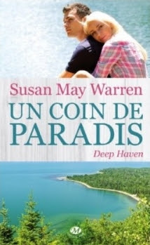 Deep Heaven, tome 1 : Un coin de paradis de paradis de Susan May Warren
