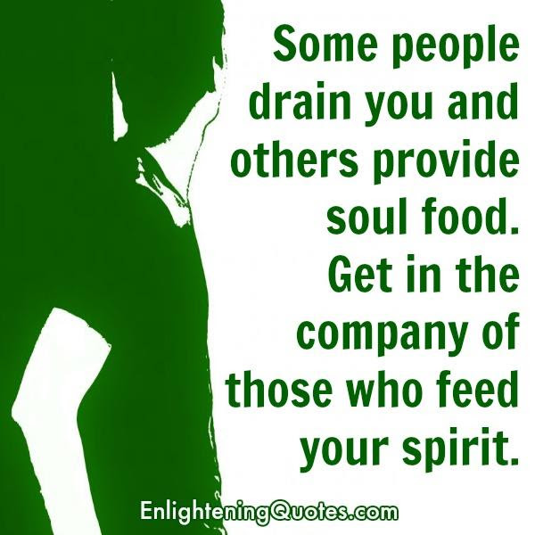 Some People Drain You Enlightening Quotes