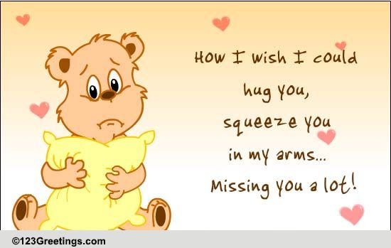 Miss You A Lot Free Miss You Ecards Greeting Cards 123 Greetings