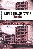 Utopia par  Ahmed Khaled Towfik