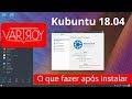 Kubuntu 18.04 - O que fazer após sua instalação