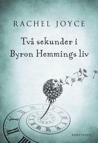 Två sekunder i Byron Hemmings liv (inbunden)