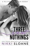 Three Sweet Nothings