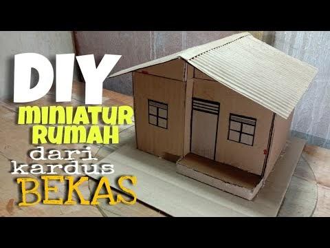 Inilah Cara membuat miniatur rumah dari kardus bekas how ...