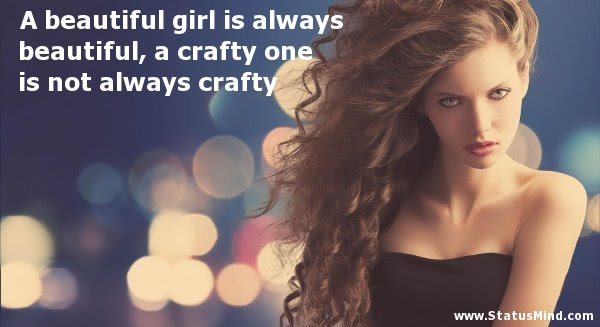 A Beautiful Girl Is Always Beautiful A Crafty One Statusmindcom
