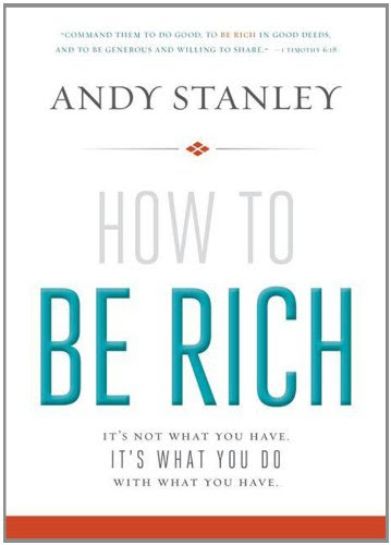 Andy Stanley How to be Rich