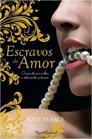 Escravos do Amor (Casa do Prazer, #1)