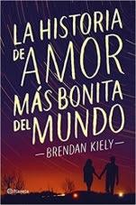La historia de amor más bonita del mundo Brendan Kiely