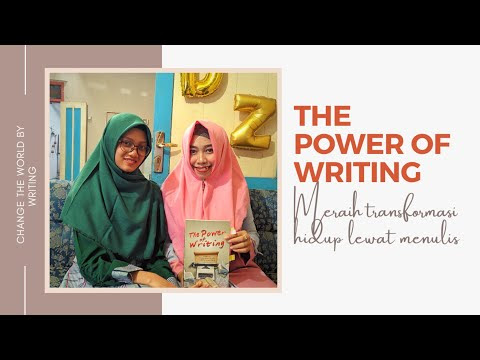 The Power Of Writing : Meraih Transformasi Hidup Lewat Menulis