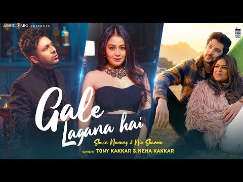 GALE LAGANA HAI LYRICS NEHA KAKKAR