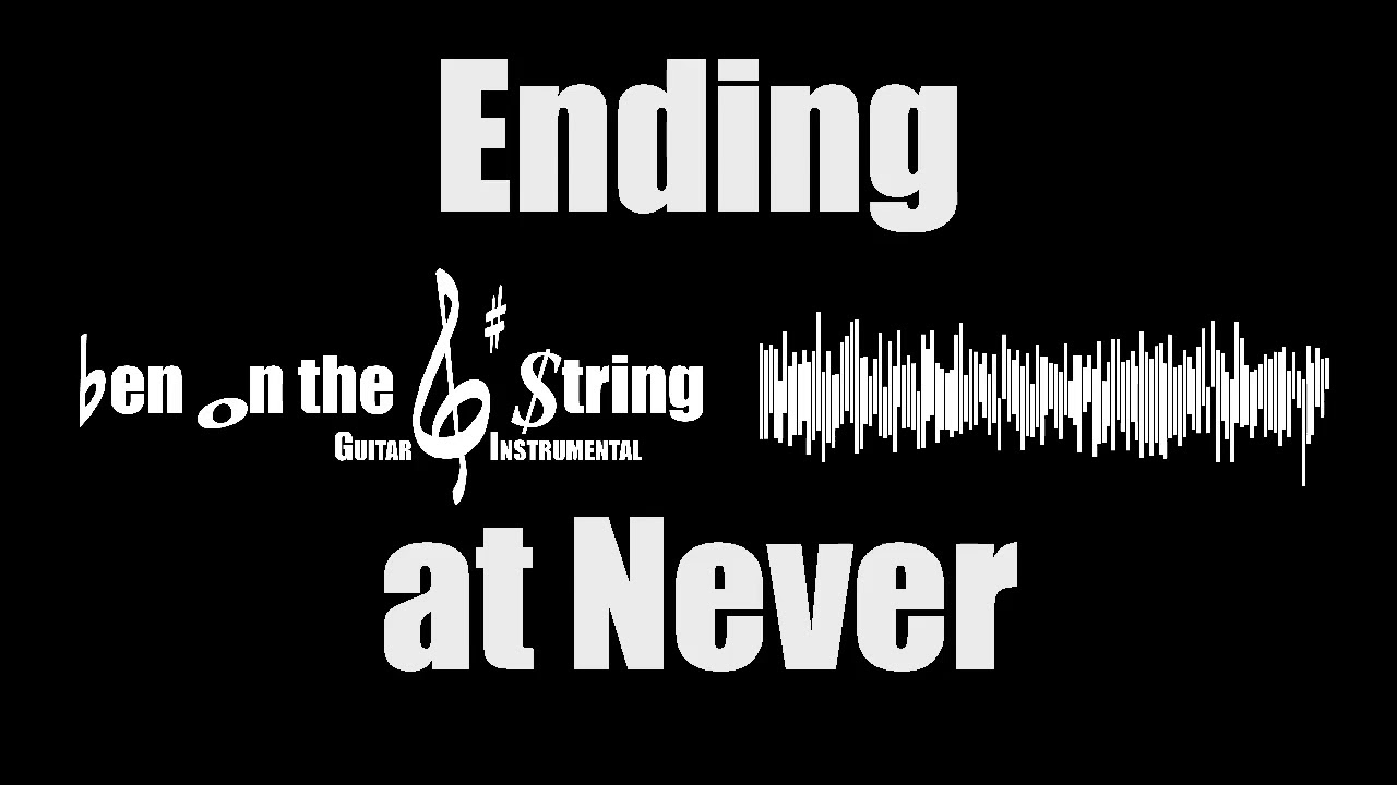 Ending at Never