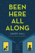 Title: Been Here All Along, Author: Sandy Hall