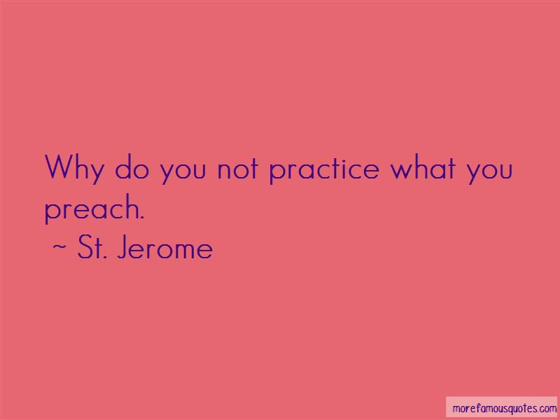 Quotes About Practice What You Preach Top 12 Practice What You