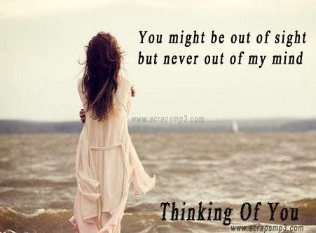 You Might Be Out Of Sight But Never Out Of My Mind Quotespicturescom
