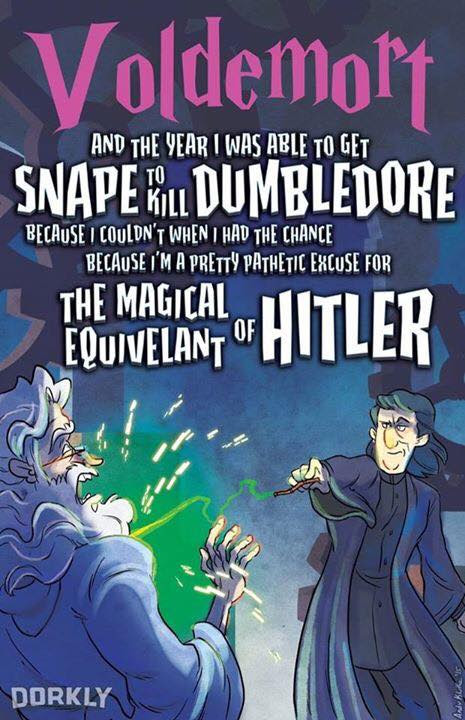 """Tradução livre: """"Voldemort - E o ano que eu fui capaz de ter Snape para matar Dumbledore por mim, porque eu não pude quando tive a chance, porque eu sou uma grande desculpa patética para o equivalente mágico a Hitler"""""""