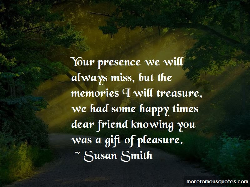 Miss You Dear Friend Quotes Top 4 Quotes About Miss You Dear Friend