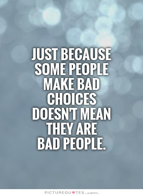 Quotes About Bad Choices In Life 40 Quotes