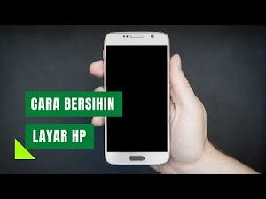 Cara Membersihkan Layar LCD Smartphone [Video]