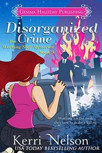 Disorganized Crime by Kerri Nelson