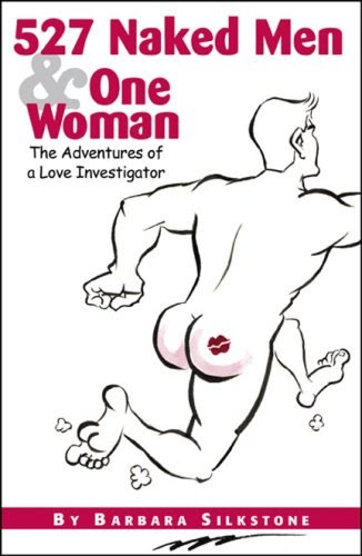 527 Naked Men and One Woman: The Adventures of a Love Investigator