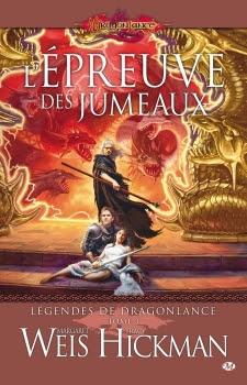Couverture Dragonlance : Légendes de Dragonlance, tome 3 : L'épreuve des Jumeaux