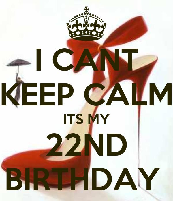 Keep Calm 22nd Birthday Quotes Traffic Club