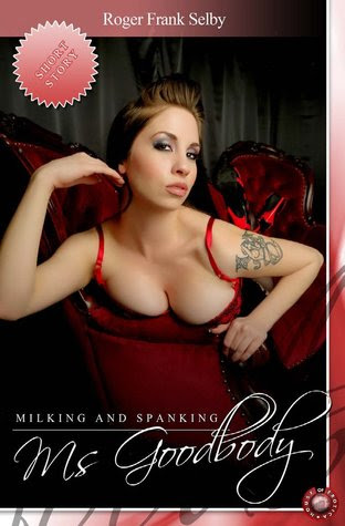 Milking and Spanking Ms. Goodbody