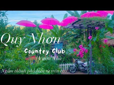 Quy Nhơn Country Club ( Vườn Nhà) - Ngắm thành phố biển từ trên cao