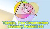 Problem 548: Triangle, Transversal, Complete Quadrilateral, Circumcircles, Circumcenters, Similarity, Concyclic Points