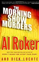 The Morning Show Murders by Al Roker (with Dick Lochte)