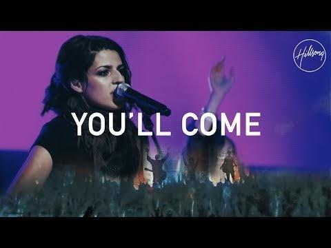 You'll Come Lyrics  - Hillsong Worship