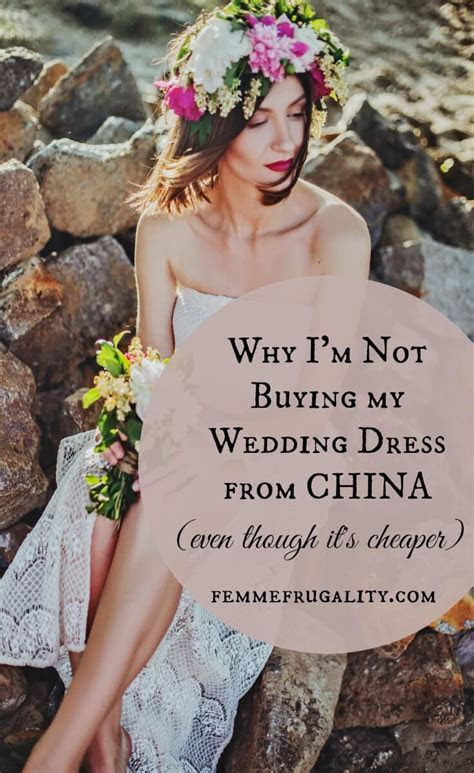 Why I'm Not Buying My Wedding Dress From China   Femme
