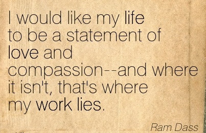 Best Work Quote By Ram Dass Thats Where My Work Lies