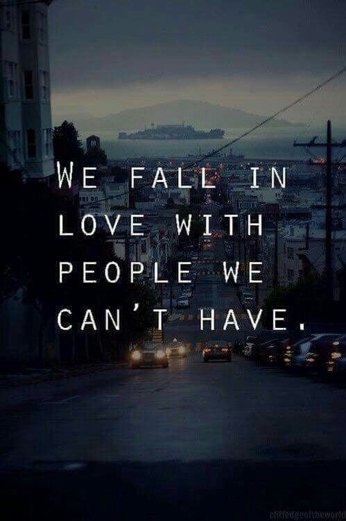We Fall In Love With People We Cant Have Pictures Photos And