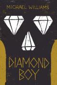 Title: Diamond Boy, Author: Michael Williams