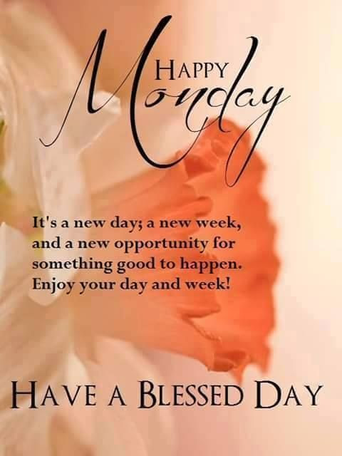 Happy Monday Its A New Week Have A Blessed Day Pictures Photos And