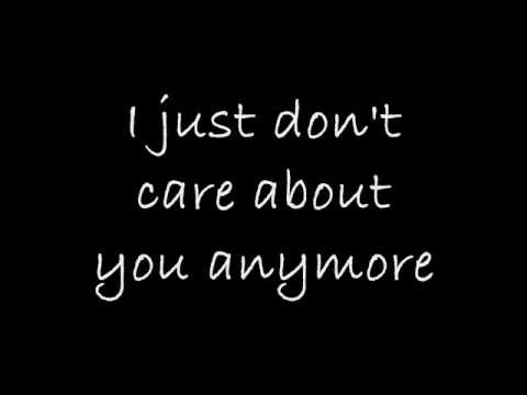 I Don T Care About You Anymore Lyrics