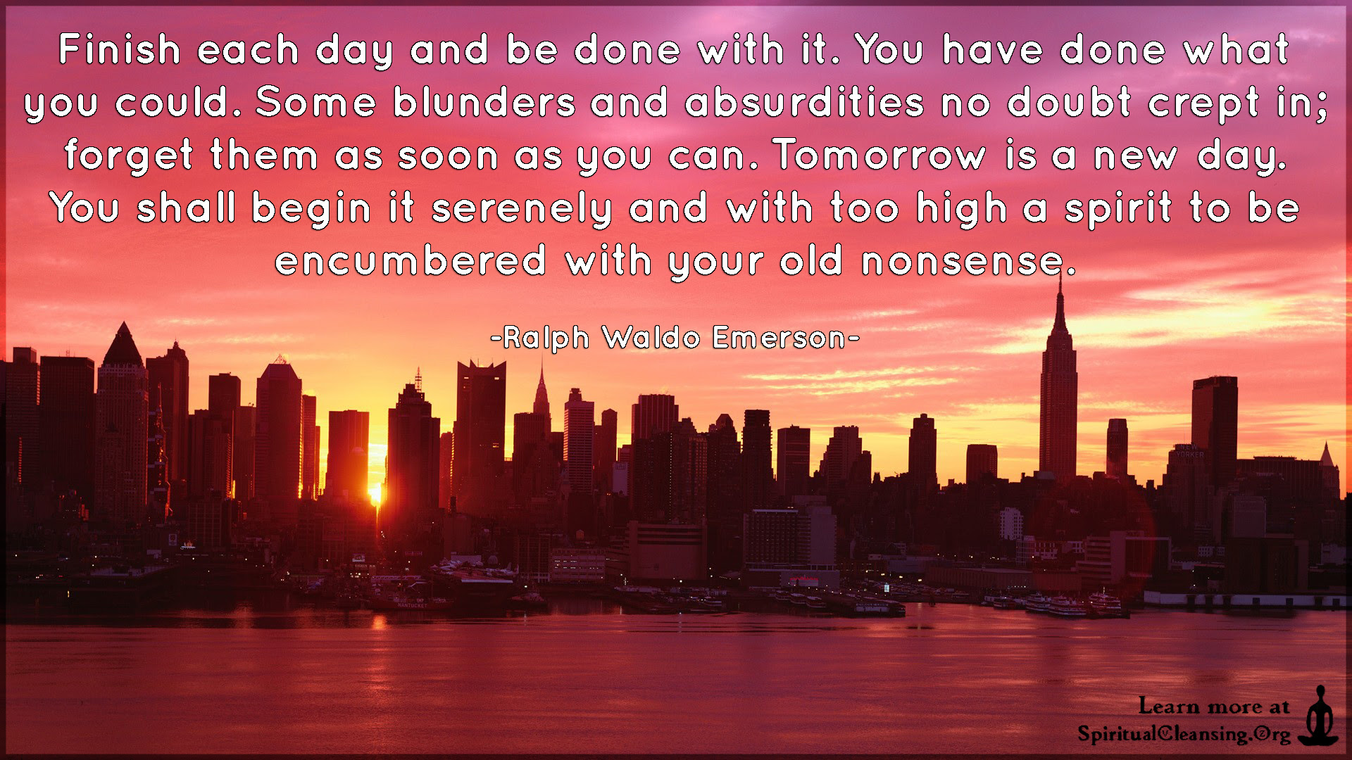 Finish Each Day And Be Done With It You Have Done What You Could