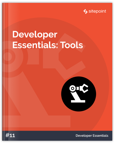 Developer Essentials: Tools