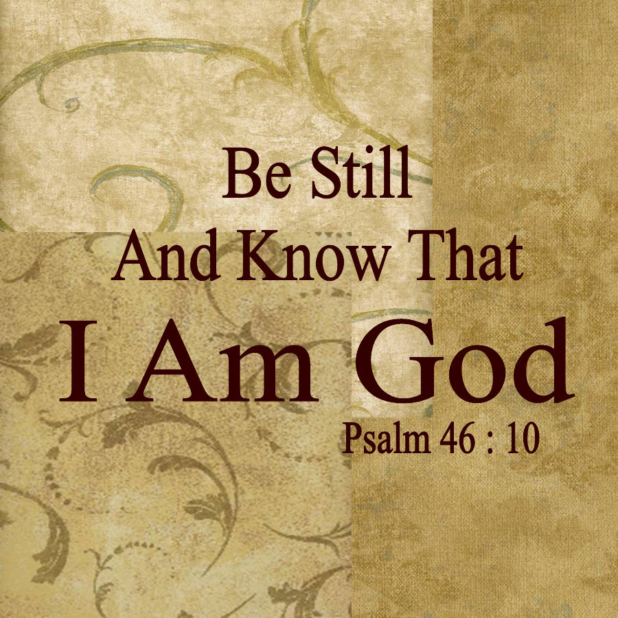 Image result for be still and know that i am god