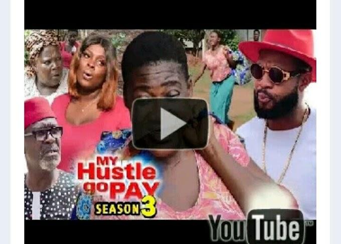 DOWNLOAD: My Hustle Go Pay Season 3 Latest Nigerian 2019 Nollywood Movie