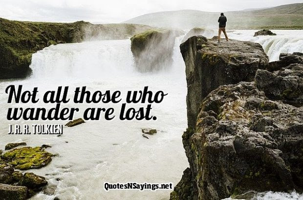 J R R Tolkien Quote Not All Those Who Wander Are Lost