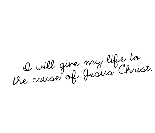 I Will Give My Life To The Cause Of Jesus Christ Unknown Picture