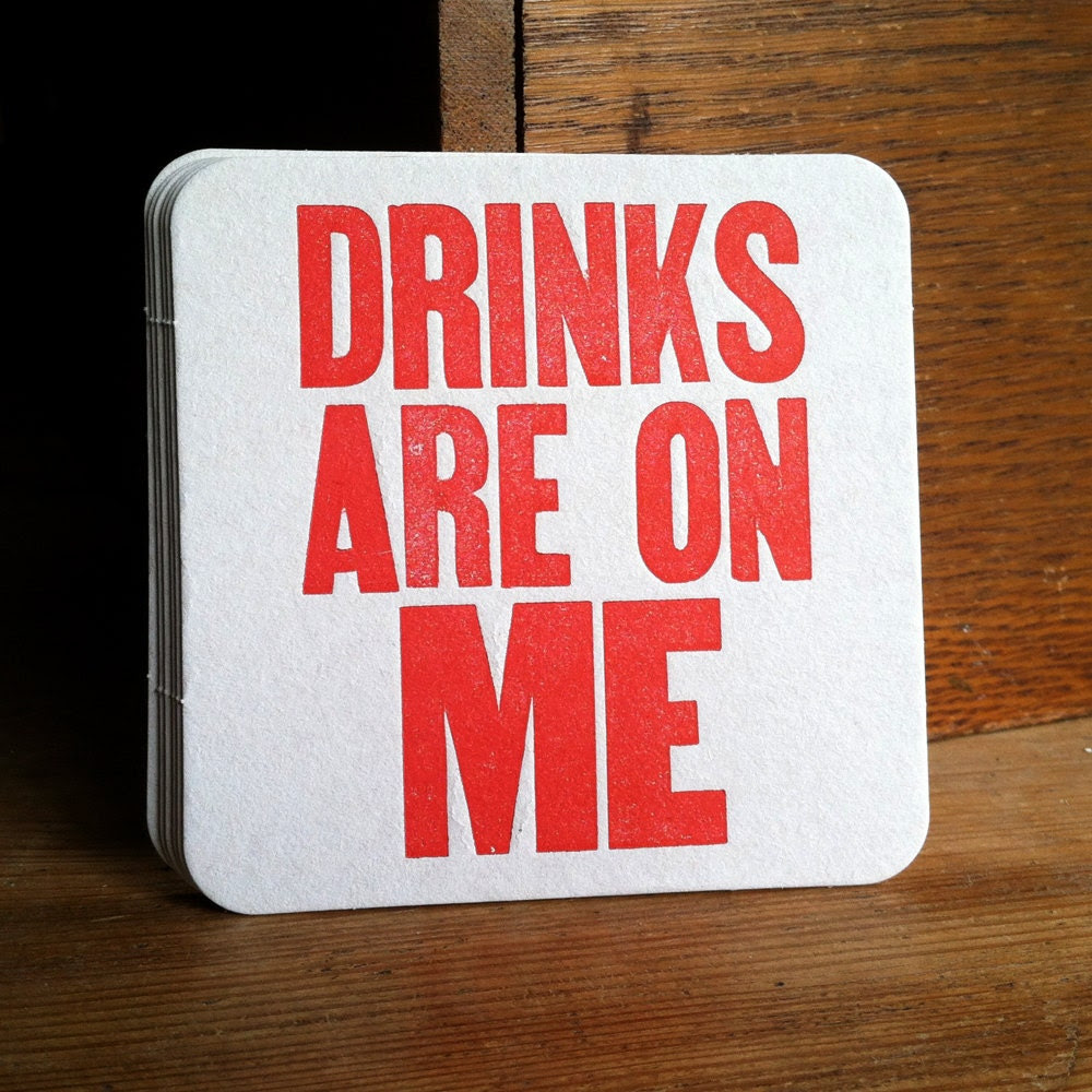 Drinks Are On Me letterpress coasters